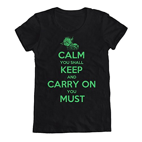 GEEK TEEZ Calm You Shall Keep, Carry on You Must Women's T-Shirt Black Large