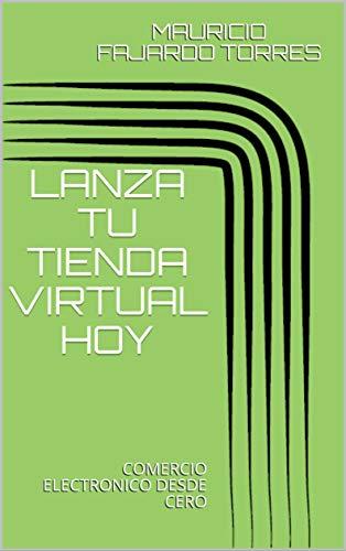 eeac15ce0 LANZA TU TIENDA VIRTUAL HOY  COMERCIO ELECTRONICO DESDE CERO (Spanish  Edition) by