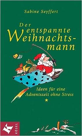 Adventszeit Ideen.Der Entspannte Weihnachtsmann Ideen Fur Eine Adventszeit