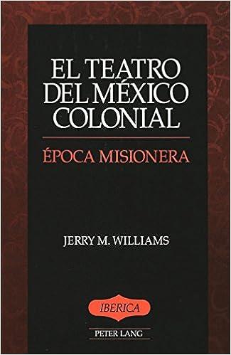Descargas de prueba gratuitas de audiolibros El Teatro del Mexico Colonial: Epoca Misionera (Iberica) DJVU