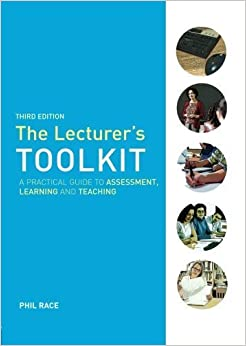 Book The Lecturer's Toolkit: A Practical Guide to Learning, Teaching and Assessment by Phil Race (2006-10-17)