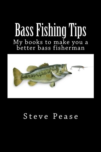 Bass Fishing Tips: 5 in 1: All 5 books to make you a better bass fisherman pdf
