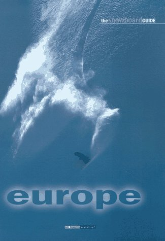 The Snowboard Guide: Europe
