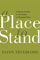 A Place to Stand: A Practical Guide to Christianity in Changing Times