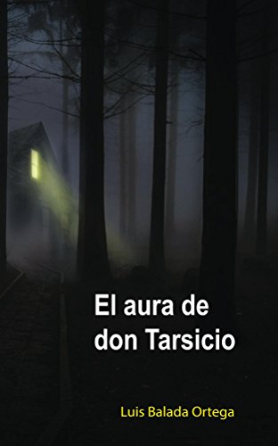 El aura de don Tarsicio (Spanish Edition) by [Ortega, Luis Balada]
