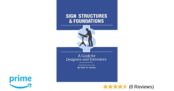 Sign Structures and Foundations: A Guide for Designers and