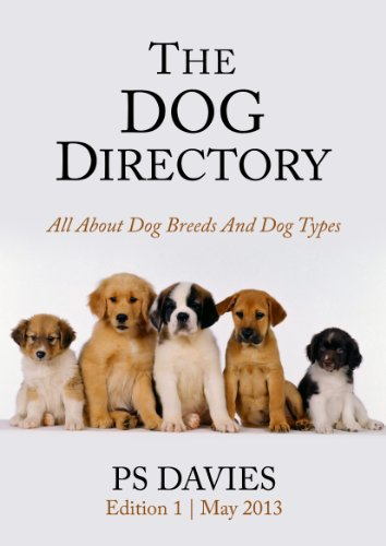 The Dog Directory - All About Dog Breeds And Dog Types (Perfect Paws Book ()