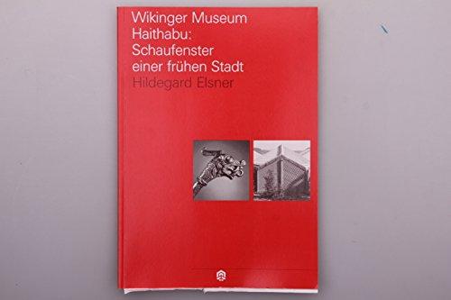 Wikinger Museum Haithabu: Schaufenster einer frühen Stadt