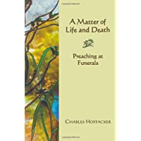 Matter of Life and Death: Preaching at Funerals