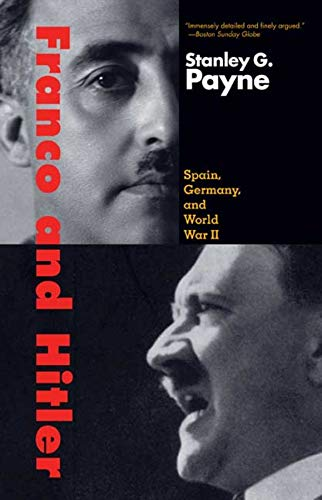 Franco And Hitler: Spain, Germany, and World War II: Amazon.es: Payne, Stanley G.: Libros en idiomas extranjeros