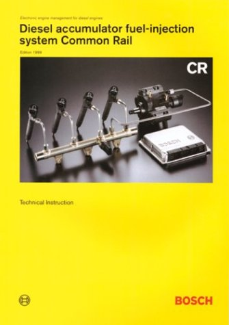 Diesel Accumulator Fuel-Injection System Common Rail: Technical Instruction (Bosch Technical Library)