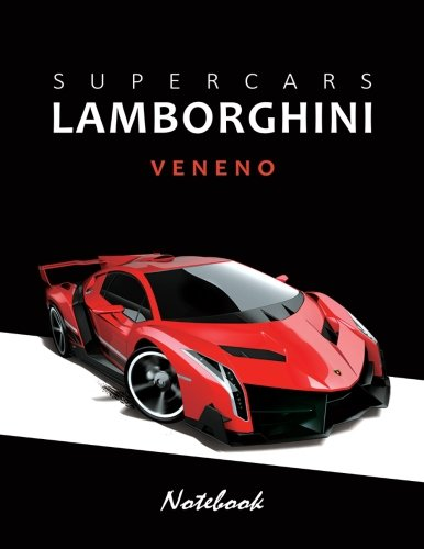Supercars Lamborghini Veneno Notebook: for boys & Men, Dream Cars Lamborghini Journal / Diary / Notebook, Lined Composition Notebook, Ruled, Letter Size(8.5