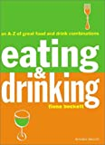 Eating & Drinking: An A-Z of Great Food and Drink Combinations
