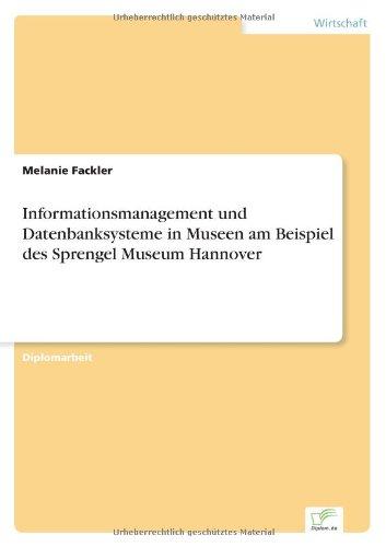 Informationsmanagement und Datenbanksysteme in Museen am Beispiel des Sprengel Museum Hannover (German Edition) pdf