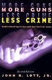 More Guns, Less Crime, John R. Lott, 0226493644
