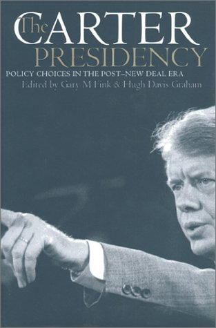 The Carter Presidency: Policy Choices in the Post-New Deal Era