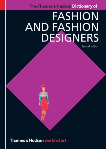 Hudson Dictionary (The Thames & Hudson Dictionary of Fashion and Fashion Designers (Second Edition)  (World of Art))