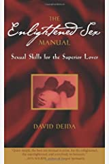 The Enlightened Sex Manual: Sexual Skills for the Superior Lover Kindle Edition