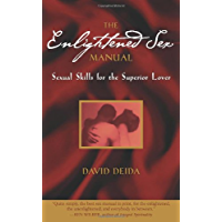 The Enlightened Sex Manual: Sexual Skills for the Superior Lover (English Edition)