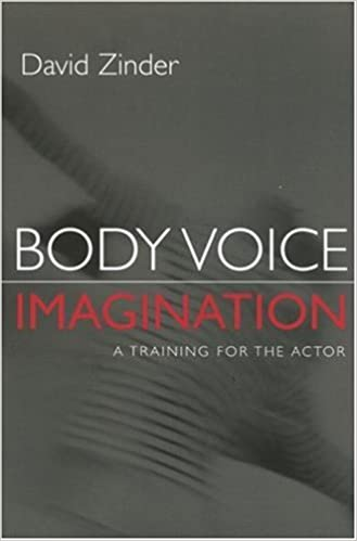 Body Voice Imagination: A Training for the Actor (Theatre Arts Book)