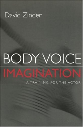 Body Voice Imagination: A Training for the Actor (Theatre Arts (Routledge Paperback))
