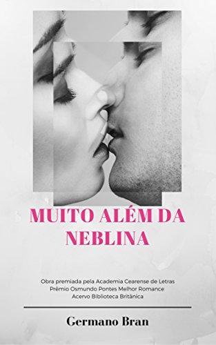 Muito Além da Neblina: Uma história de amor à literatura e ao romance de viagens.