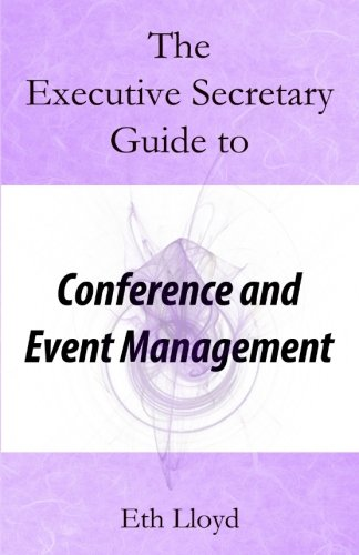 The Executive Secretary Guide to Conference and Event Management (The Executive Secretary Guides) (Volume 3)