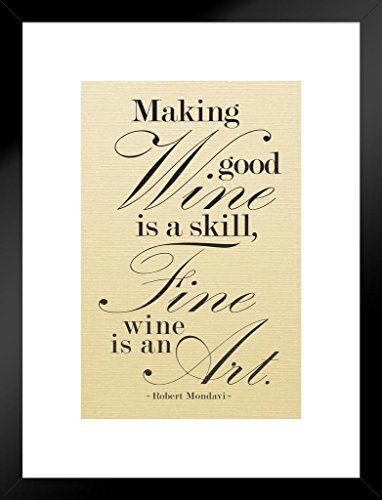 Robert Mondavi Making Good Wine Is A Skill Faded Matted Framed Poster by ProFrames 20x26 inch - Edge Napa Valley Cabernet