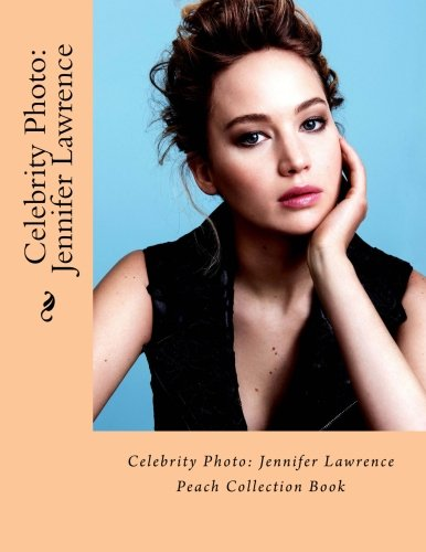 Download Celebrity Photo: Jennifer Lawrence: Peach Collection Book pdf