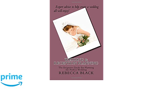 Wedding Reception Planning The Etiquette Guide For Planning The