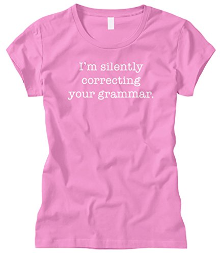 Cybertela Women's I'm Silently Correcting Your Grammar Fitted T-Shirt (Pink, (Bee Fitted T-shirt)