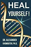 Heal Yourself!: 3 Easy Steps to Discovering and