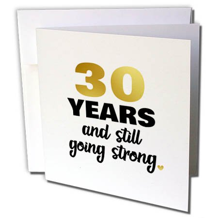 (3dRose 30 Years Still Going Strong Thirtieth 30th Wedding Anniversary Gift Greeting Card (gc_274373_5) )
