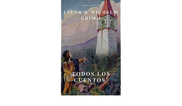 Amazon.com: Todos los Cuentos de los Hermanos Grimm: Blancanieves, La Cenicienta, La Bella Durmiente, Caperucita Roja, Hansel y Gretel, Rapunzel, ...