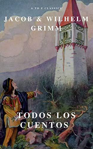 Todos los Cuentos de los Hermanos Grimm: Blancanieves, La Cenicienta, La Bella Durmiente