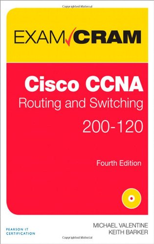 CCNA Routing and Switching 200-120 Exam Cram (4th Edition)