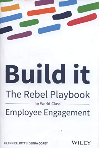 Build It: The Rebel Playbook for World-Class Employee Engagement (Talent Review Best Practices)