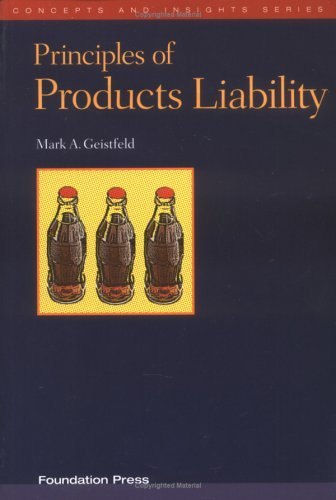 Principles of Products Liability (Concepts & Insights) by Mark A. Geistfeld (2005-12-19)