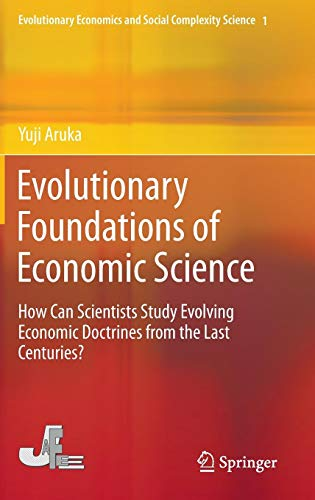 Evolutionary Foundations of Economic Science: How Can Scientists Study Evolving Economic Doctrines from the Last Centuries? (Evolutionary Economics and Social Complexity Science)