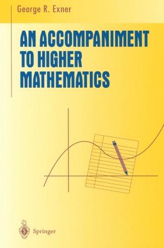 An Accompaniment to Higher Mathematics (Undergraduate Texts in Mathematics)
