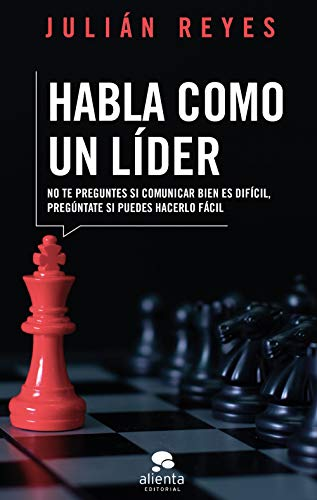 Habla como un líder por Julián Reyes