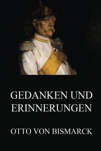 Gedanken und Erinnerungen: Ausgabe mit beiden Bänden (German Edition) PDF