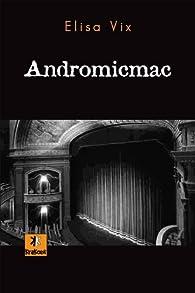 Andromicmac par Elisa Vix