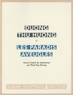 Les paradis aveugles : roman, Duong, Thu Huong
