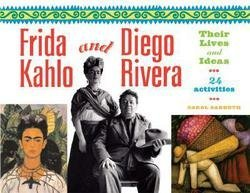 Carol Sabbeth: Frida Kahlo and Diego Rivera : Their Lives and Ideas, 24 Activities (Paperback); 2005 Edition