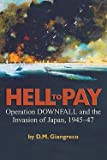 D. M. Giangreco: Hell to Pay : Operation Downfall and the Invasion of Japan, 1945-1947 (Hardcover); 2009 Edition