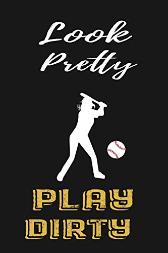 Look Pretty Play Dirty: Funny Softball Gift Notebook For Sports Lovers ~ Lined Journal To Write In por Red Pencil Publishing