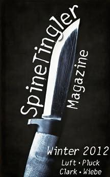 Spinetingler Magazine: Winter 2012 Issue by [Abbott, Patti, Clark, Aaron Philip, Pluck, Thomas, County, W.D.]