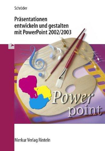 Präsentationen entwickeln und gestalten mit PowerPoint 2002/2003