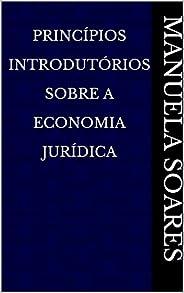 Princípios Introdutórios Sobre A Economia Jurídica